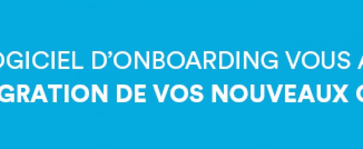 Image le logiciel d'onboarding vous aide à faciliter l'intégration de vos nouveaux collaborateurs.